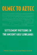 Olmec to Aztec: Settlement Patterns in the Ancient Gulf Lowlands