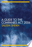 """""""A Guide to The Companies Act 2006"""" by Saleem Sheikh"""