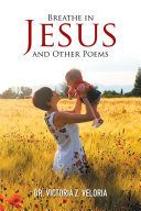 Breathe in Jesus and Other Poems ebook
