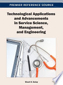 Technological Applications and Advancements in Service Science  Management  and Engineering