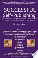 Successful Self Publishing From Children S Author To Independent Publisher