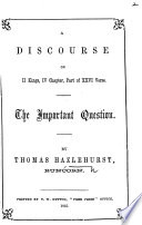 A Discourse on II. Kings, iv. chapter, part of xxvi. verse. The Important Question by Thomas HAZLEHURST PDF