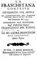 La Fraschetana Contessa: intermezzo per musica [in two acts and in verse], etc