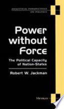 Power Without Force