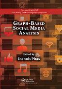 Graph Based Social Media Analysis