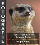 Fotografie - Tolle Techniken für bessere Fotos