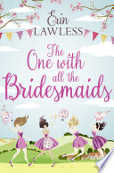 The One with All the Bridesmaids  A hilarious  feel good romantic comedy