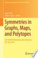 Symmetries In Graphs Maps And Polytopes