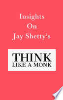 Insights on Jay Shetty's Think like a Monk