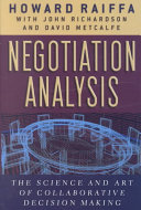 Negotiation Analysis: The Science and Art of Collaborative Decision ...