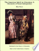 The American Spirit In Literature A Chronicle Of Great Interpreters Book