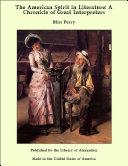 The American Spirit in Literature: A Chronicle of Great Interpreters Pdf/ePub eBook