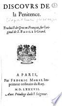 Discours de la p  nitence  Traduict de grec en fran  ois  sur l original de S  Basile le Grand
