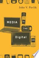 """""""Media in the Digital Age"""" by John V. Pavlik"""