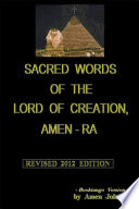Sacred Word of the Lord of Creation  Amen Ra   Revised 2012 Edition Book PDF