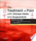 """The Treatment of Pain with Chinese Herbs and Acupuncture E-Book"" by Peilin Sun"