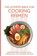 The Ultimate Bible For Cooking Ramen