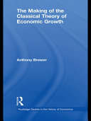 The Making of the Classical Theory of Economic Growth