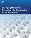 Emerging Membrane Technology for Sustainable Water Treatment Book