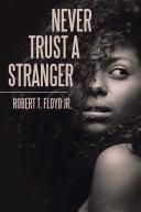 Never Trust a Stranger