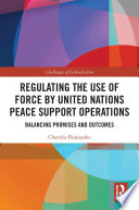Regulating the Use of Force by United Nations Peace Support Operations