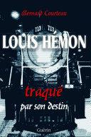 Louis Hémon, traqué par son destin
