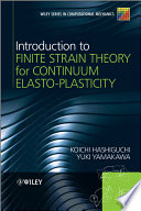 Introduction to Finite Strain Theory for Continuum Elasto Plasticity