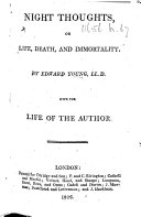 Night Thoughts  on Life  Death  and Immortality     With the life of the author   With plates  including a portrait