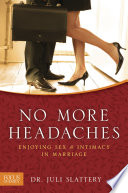 """No More Headaches: Enjoying Sex & Intimacy in Marriage"" by Juli Slattery"