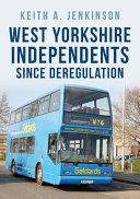 West Yorkshire Independents Since Deregulation