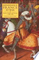 Renaissance France at War Book PDF