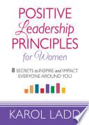 Positive Leadership Principles for Women Book PDF