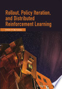 Rollout  Policy Iteration  and Distributed Reinforcement Learning