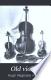 Old violins and violin lore