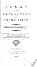 essay on the principles of translation lord alexander fraser  essay on the principles of translation · lord alexander fraser tytler woodhouselee full view 1797