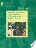 Balancing Agricultural Development And Deforestation In The Brazilian Amazon