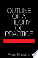 """Outline of a Theory of Practice"" by Pierre Bourdieu, Richard Nice"