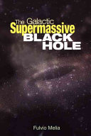 The Galactic Supermassive Black Hole ebook