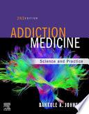 """Addiction Medicine E-Book: Science and Practice"" by Bankole Johnson"