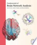 """Fundamentals of Brain Network Analysis"" by Alex Fornito, Andrew Zalesky, Edward Bullmore"