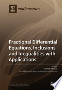 Fractional Differential Equations  Inclusions and Inequalities with Applications