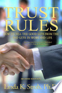 Trust Rules How To Tell The Good Guys From The Bad Guys In Work And Life 2nd Edition