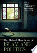 The Oxford Handbook of Islam and Politics Book