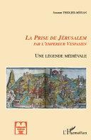 La prise de Jérusalem par l'empereur Vespasien