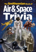The Smithsonian Book of Air   Space Trivia