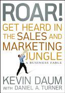 Roar! Get Heard in the Sales and Marketing Jungle Pdf/ePub eBook