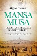 Mansa Musa. Pilgrim of the desert, King of Timbuktu