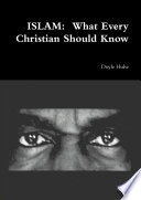 ISLAM  What Every Christian Should Know