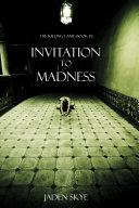 Invitation to Madness (The Killing Game--Book 2)