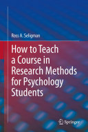 How to Teach a Course in Research Methods for Psychology Students